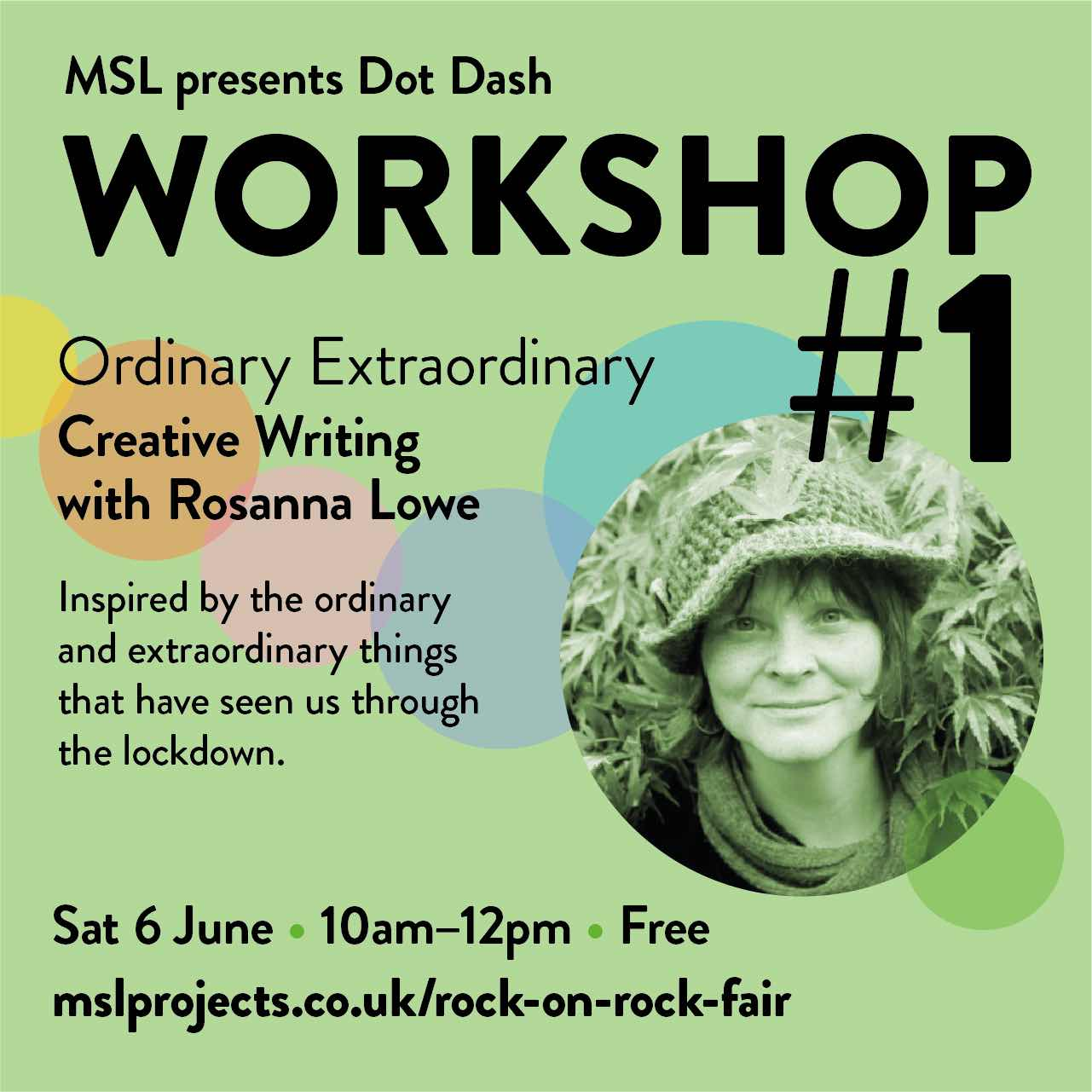 Workshop 1: Creative writing: ordinary extraordinary, Saturday 6 June, 10am-12pm for MSL Projects